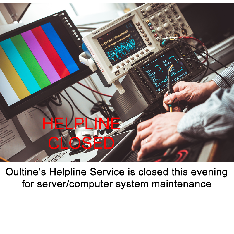 Outline Helpline Closed for further systems and server maintenance 22/04/2018